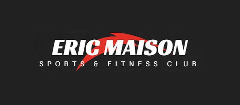 eric maison sports & fitness club